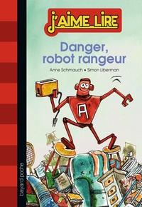 DANGER, ROBOT RANGEUR