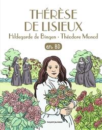 THERESE DE LISIEUX, HILDEGARDE DE BINGEN, THEODORE MONOD, EN BD