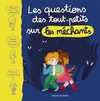 QUESTIONS DES TOUT-PETITS SUR LES MECHANTS (LES)