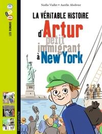 LA VERITABLE HISTOIRE D'ARTUR, PETIT IMMIGRANT A NEW YORK