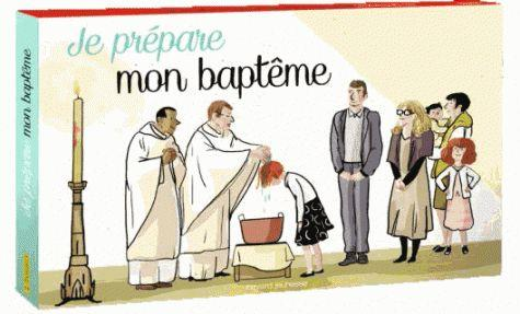 JE PREPARE MON BAPTEME
