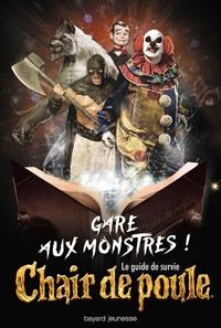 GARE AUX MONSTRES ! LE GUIDE DE SURVIE CHAIR DE POULE