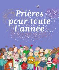 PRIERES POUR TOUTE L'ANNEE