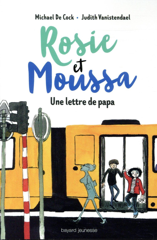 ROSIE ET MOUSSA, TOME 02 - UNE LETTRE DE PAPA