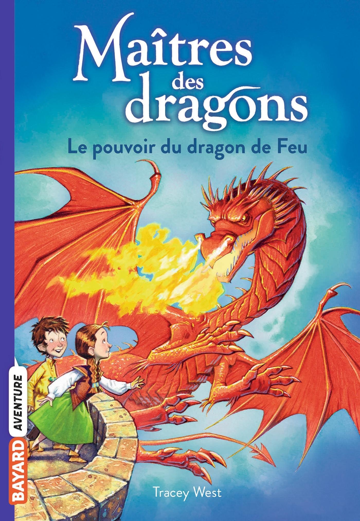 MAITRES DES DRAGONS, TOME 04 - LE POUVOIR DU DRAGON DE FEU
