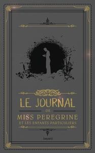 LE JOURNAL DE MISS PEREGRINE ET LES ENFANTS PARTICULIERS