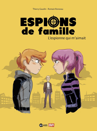 ESPIONS DE FAMILLE, TOME 05 - L'ESPIONNE QUI M'AIMAIT