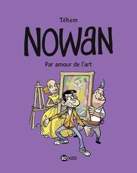NOWAN, TOME 01 - PAR AMOUR DE L'ART
