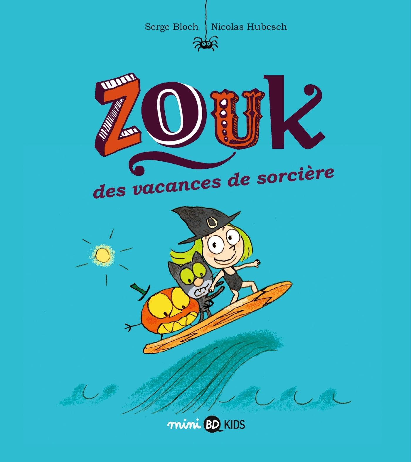 ZOUK, TOME 04 - DES VACANCES DE SORCIERE