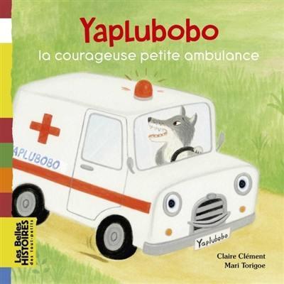 YAPLUBOBO, LA COURAGEUSE PETITE AMBULANCE