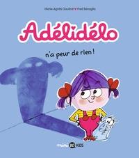 ADELIDELO, TOME 04 - ADELIDELO N'A PEUR DE RIEN !