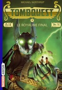 TOMBQUEST POCHE, TOME 05 - LE ROYAUME FINAL