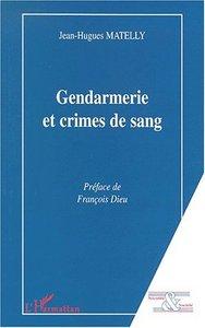 GENDARMERIE ET CRIMES DE SANG