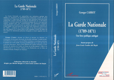 GARDE NATIONALE (1789-1871)UNE FORCE PUBLIQUE AMBIGUE