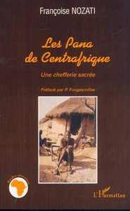 PANA DE CENTRAFRIQUE (LES) UNE CHEFFERIE SACREE