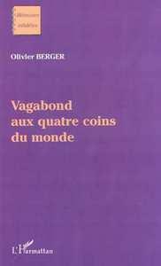 VAGABOND AUX QUATRE COINS DU MONDE