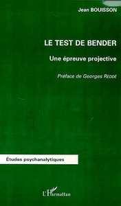 TEST DE BENDER (LE) UNE EPREUVE PROJECTIVE
