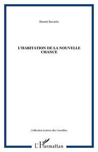 HABITATION DE LA NOUVELLE CHANCE (L')