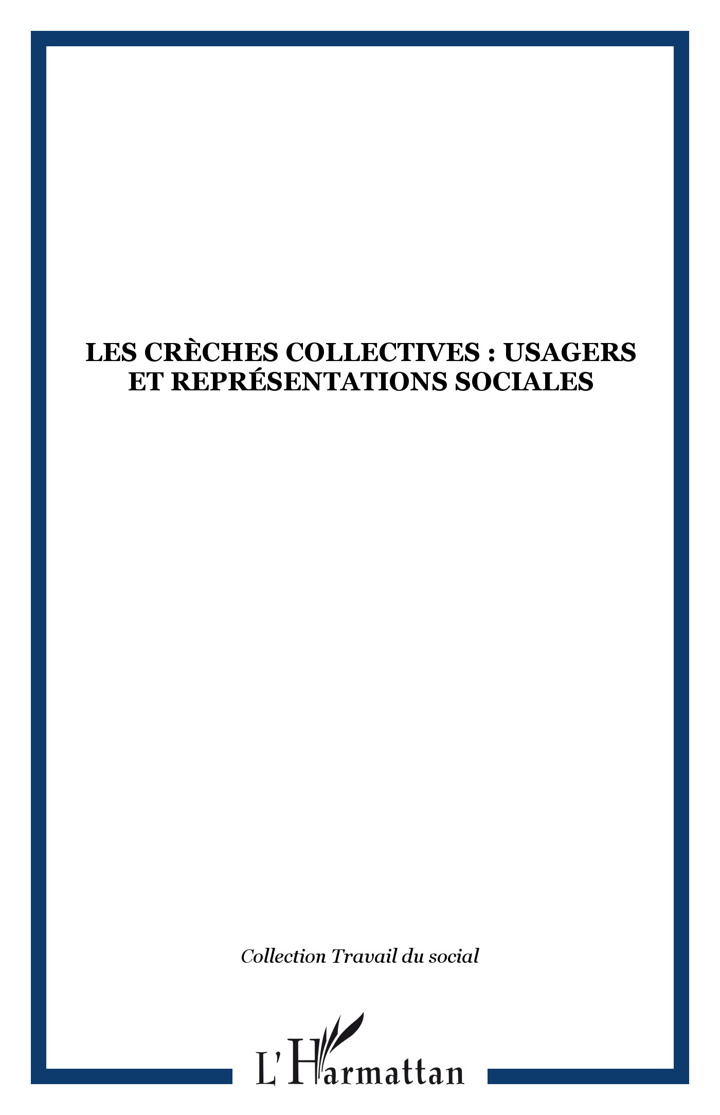 LES CRECHES COLLECTIVES : USAGERS ET REPRESENTATIONS SOCIALES