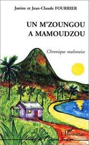 M'ZOUNGOU A MAMOUDZOU (UN) CHRONIQUE MAHORAISE