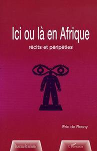 ICI OU LA EN AFRIQUE RECITS ET PERIPETIES