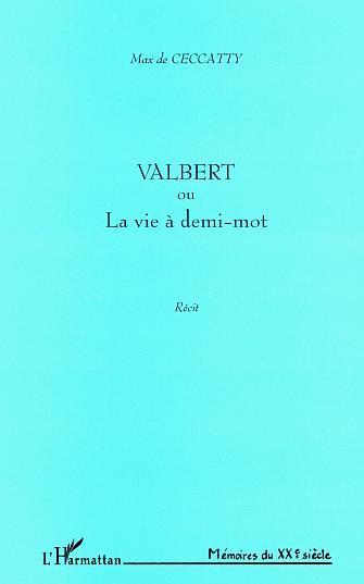 VALBERT OU LA VIE A DEMI-MOT