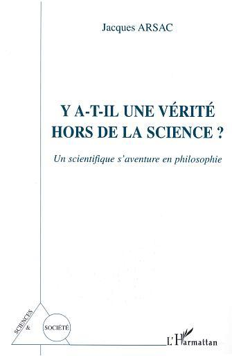 Y A-T-IL UNE VERITE HORS DELA SCIENCE ? UN SCIENTIFIQU