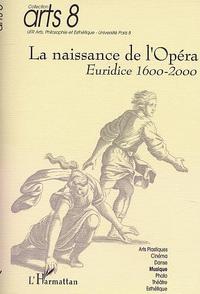 NAISSANCE DE L'OPERA (LA)  EURIDICE 1600-2000