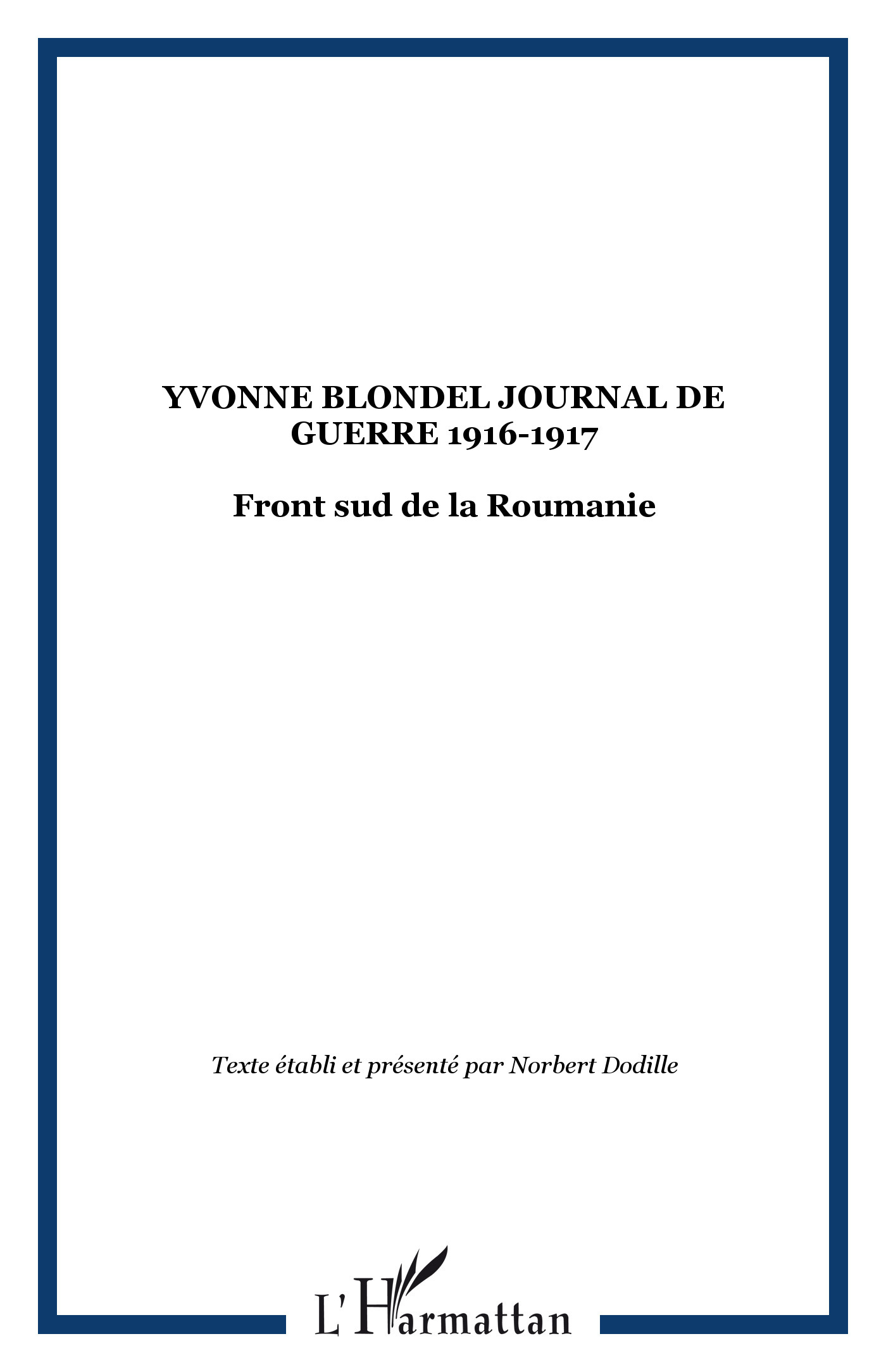 YVONNE BLONDEL JOURNAL DE  GUERRE 1916-1917 FRONT SUD