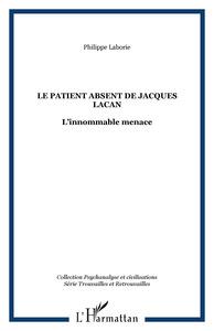 PATIENT ABSENT DE JACQUES LACAN (LE) L'INNOMABLE MENAC