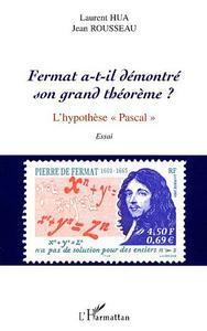 FERMAT A-T-IL DEMONTRE SON GRAND THEOREME ? L'HYPOTHES
