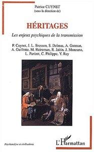 HERITAGES LES ENJEUX PSYCHIQUES DE LA TRANSMISSION