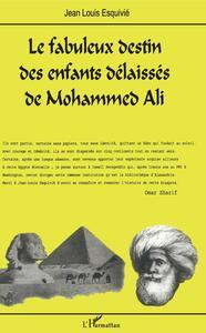 FABULEUX DESTIN DES ENFANTS DELAISSES DE MOHAMMED ALI