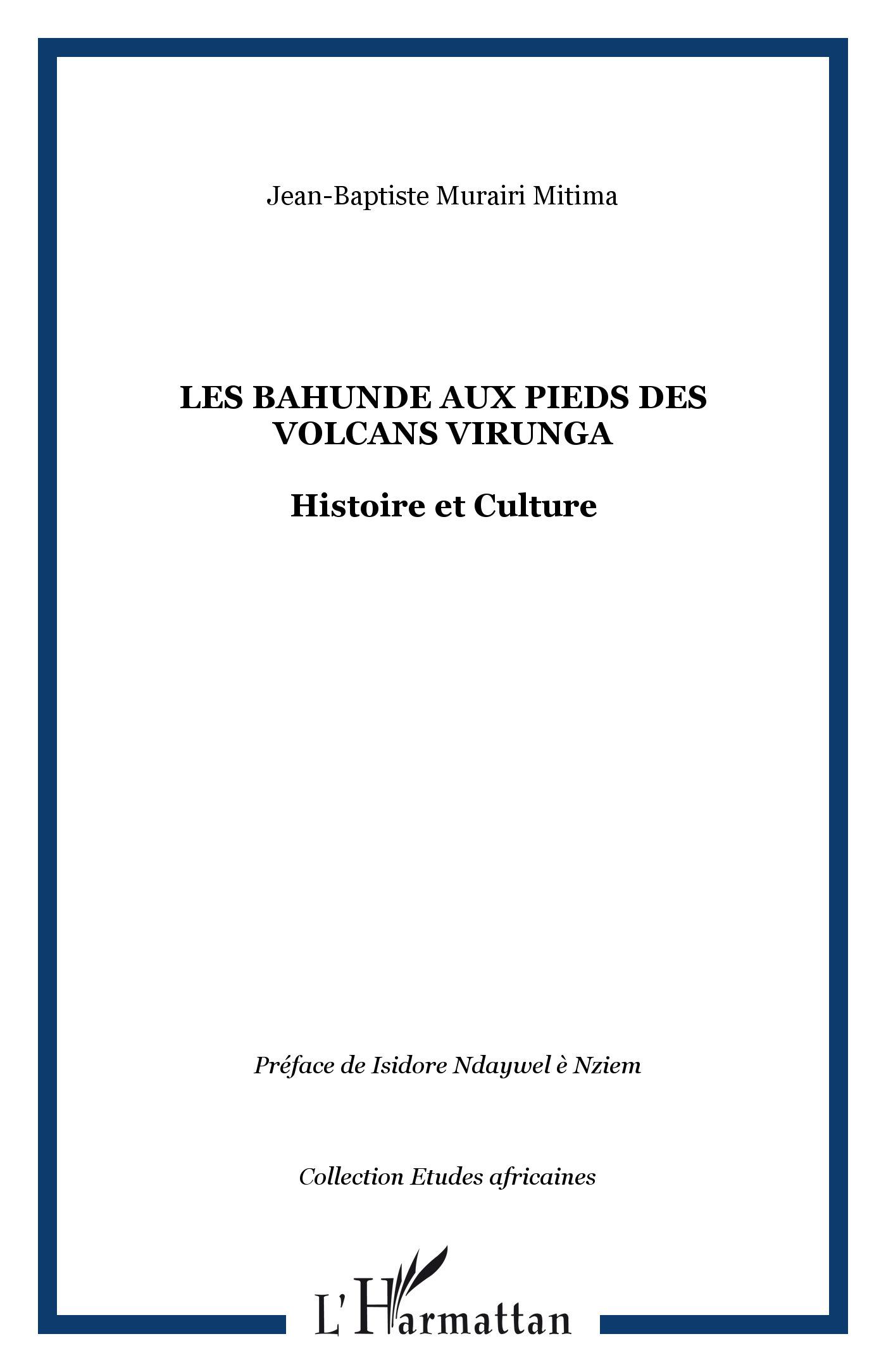 BAHUNDE AUX PIEDS DES VOLCANS VIRUNGA (R-D) CONGO HISTOIRE E