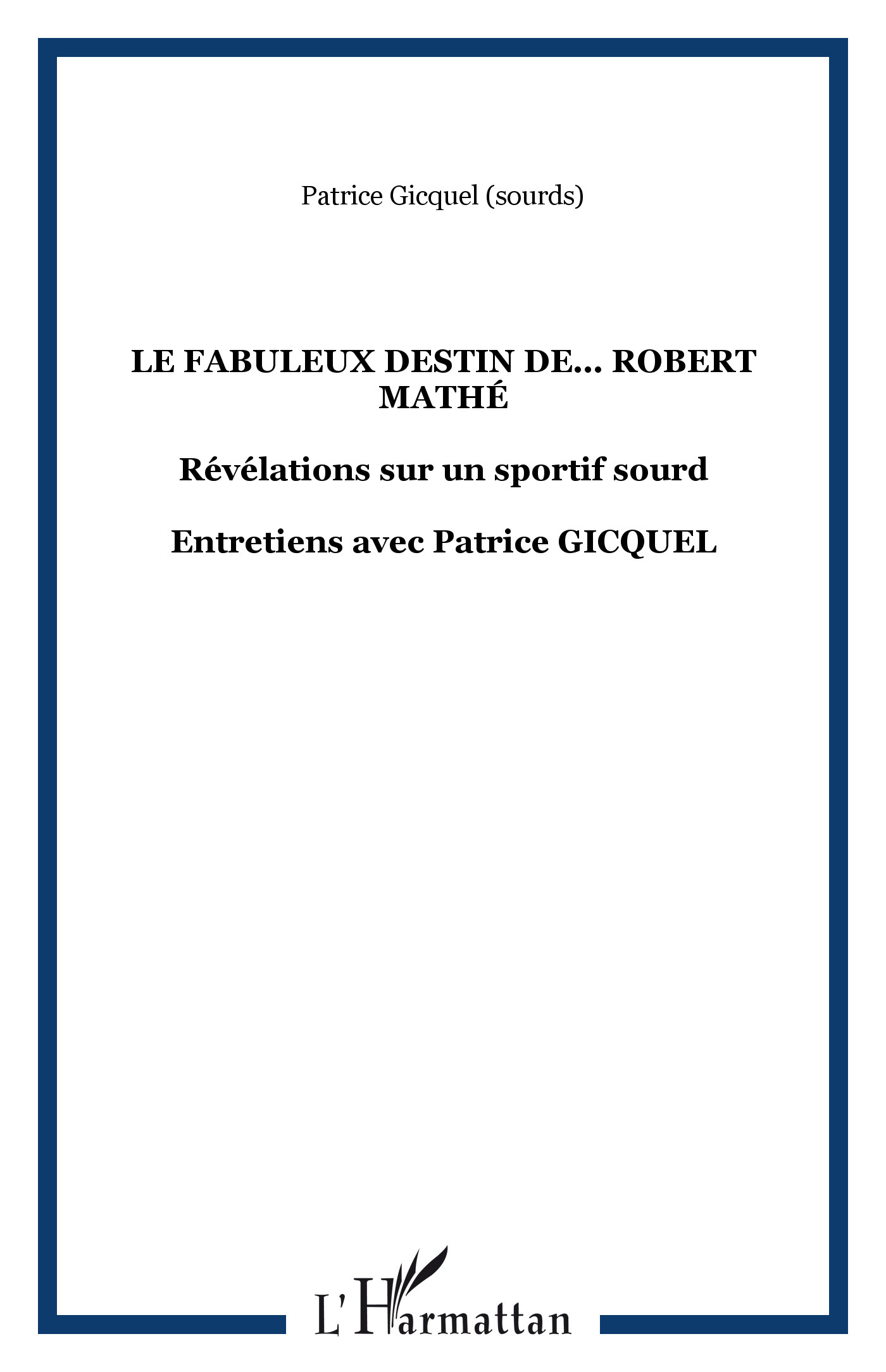 FABULEUX DESTIN DE ROBERT MATHE