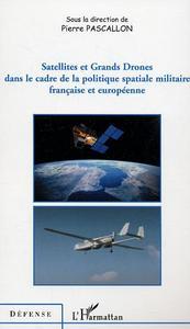 SATELLITES ET GRANDS DRONES DANS LE CADRE DE LA POLITIQUE SP
