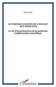 FABULEUX DESTIN DE L'ENFANT AUX PIEDS NUS LA VIE D'UN PRECUR