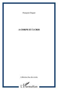 A CORPS ET A CRIS RECIT DE VIE