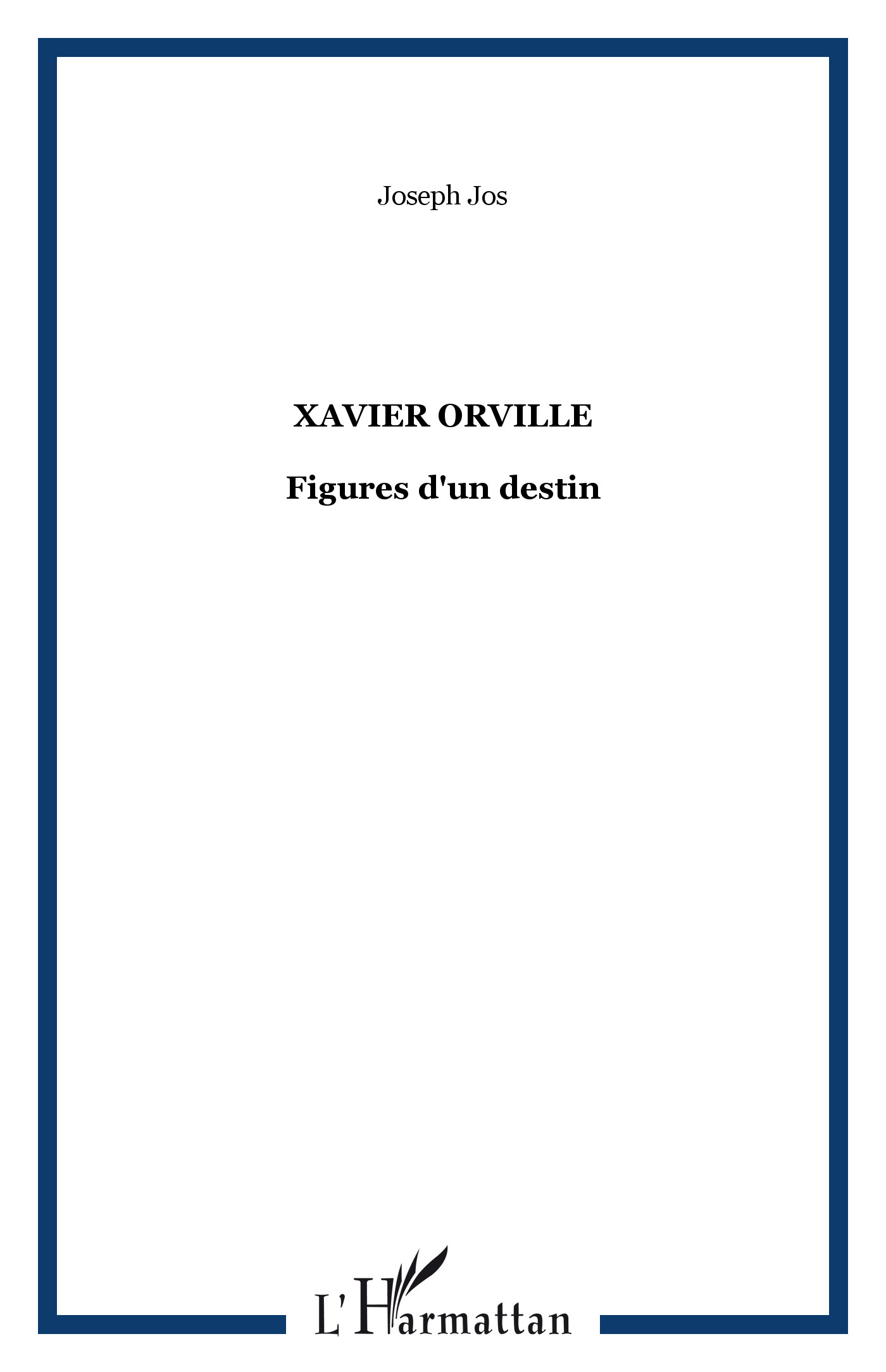 XAVIER ORVILLE FIGURES D'UN DESTIN