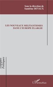 Les nouveaux militantismes dans l'Europe élargie