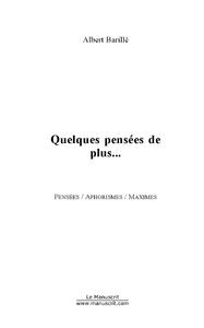 QUELQUES PENSEES DE PLUS...