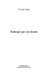 RATTRAPE PAR SON DESTIN