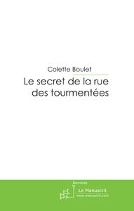 LE SECRET DE LA RUE DES TOURMENTEES