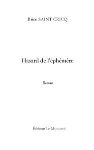 HASARD DE L'EPHEMERE