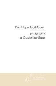 P'TITE TETE A CASTEL-LES-EAUX