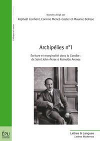 ARCHIPELIES 1 : ECRITURES ET MARGINALITE DANS LA CARAIBE