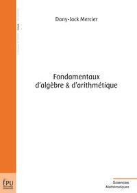 FONDAMENTAUX D'ALGEBRE & D'ARITHMETIQUE
