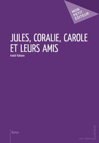 JULES, CORALIE, CAROLE ET LEURS AMIS
