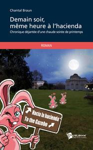 DEMAIN SOIR MEME HEURE A L'HACIENDA