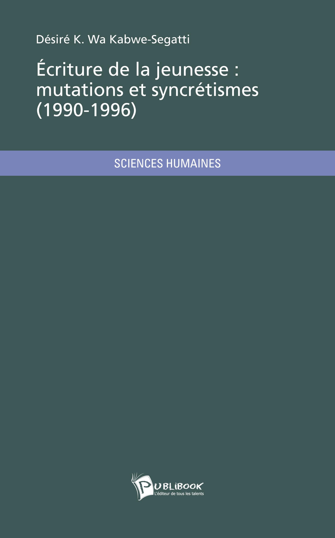 ECRITURE DE LA JEUNESSE : MUTATIONS ET SYNCRETISMES (1990-1996)